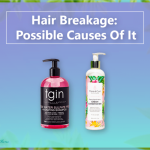 Hair Breakage Possible Causes Of It - CurlFans - CurlyHair
