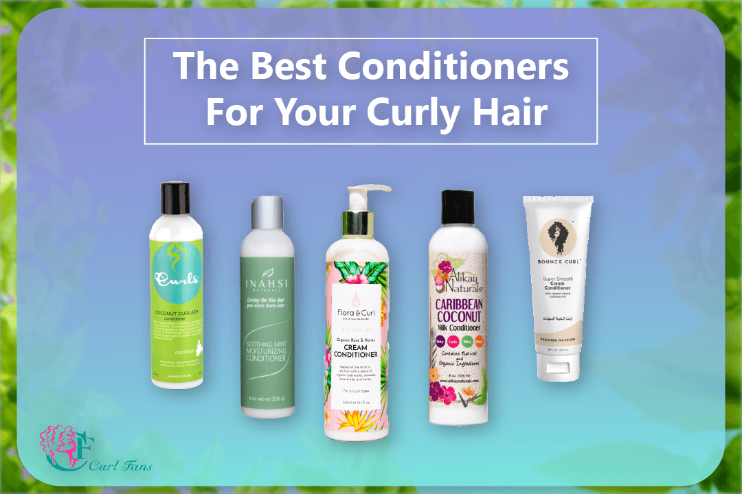 The Best Conditioners For Your Curly Hair - CurlFans - CurlyHair