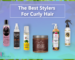 The Best Stylers For Curly Hair - CurlFans - CurlyHair