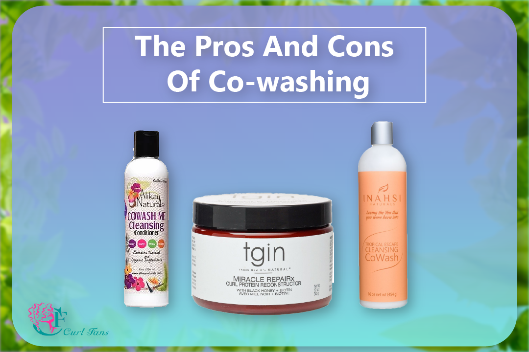 The Pros And Cons Of Co-washing - CurlFans - CurlyHair
